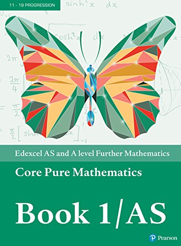 9781292183336: Edexcel AS and A level Further Mathematics Core Pure Mathematics Book 1/AS Textbook + e-book (A level Maths and Further Maths 2017)