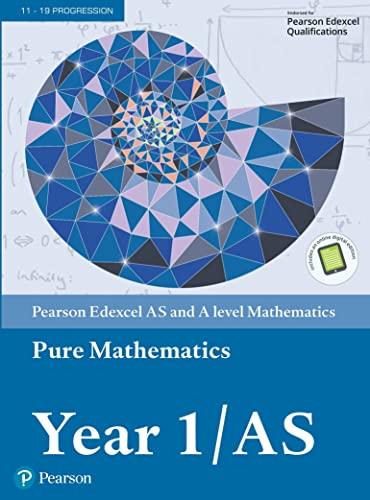 9781292183398: Edexcel AS and A level Mathematics Pure Mathematics Year 1/AS Textbook + e-book (A level Maths and Further Maths 2017)