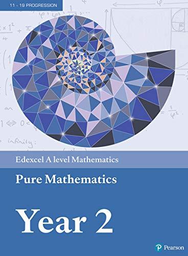 9781292183404: Edexcel A level Mathematics Pure Mathematics Year 2 Textbook + e-book (A level Maths and Further Maths 2017)