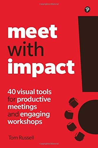 9781292262956: Meet with Impact: 40 visual tools for productive meetings and engaging workshops