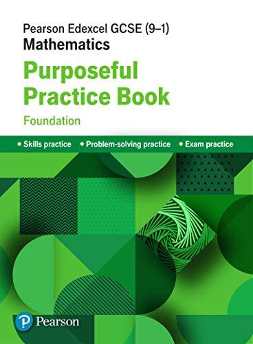 9781292273716: Pearson Edexcel GCSE (9-1) Mathematics: Purposeful Practice Book - Foundation (Edexcel GCSE Maths 2015)