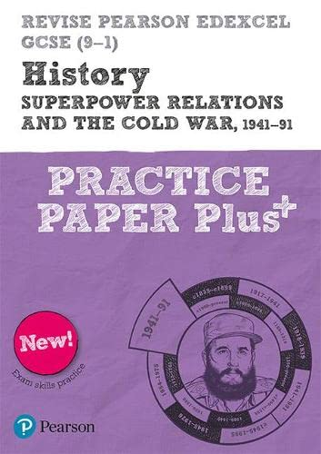 9781292310183: Revise Pearson Edexcel GCSE (9-1) History Superpower relations and the Cold War, 1941-91 Practice Paper Plus (Revise Edexcel GCSE History 16)