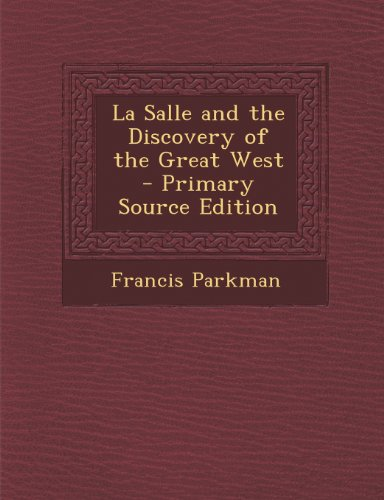 9781293000076: La Salle and the Discovery of the Great West