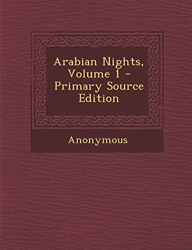 9781293000106: Arabian Nights, Volume 1 - Primary Source Edition