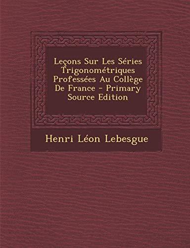 9781293000304: Leçons Sur Les Séries Trigonométriques Professées Au Collège De France