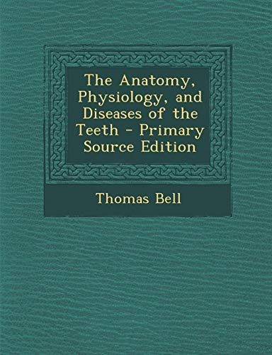 9781293001004: The Anatomy, Physiology, and Diseases of the Teeth