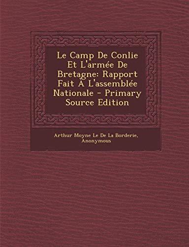 9781293003220: Le Camp De Conlie Et L'armée De Bretagne: Rapport Fait À L'assemblée Nationale (French Edition)