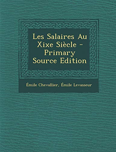 9781293003527: Les Salaires Au Xixe Siècle - Primary Source Edition (French Edition)