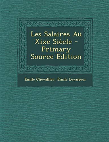 9781293003527: Les Salaires Au Xixe Siecle - Primary Source Edition