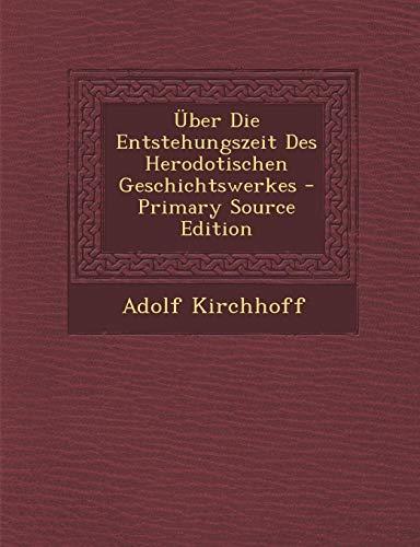 9781293010051: Uber Die Entstehungszeit Des Herodotischen Geschichtswerkes - Primary Source Edition