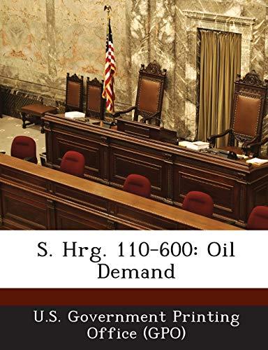 S. Hrg. 110-600: Oil Demand: U.S. Government Prin