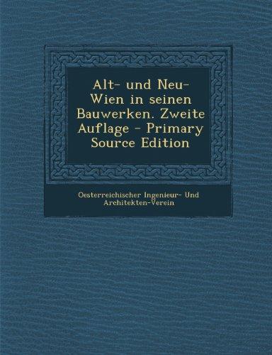 9781293028872: Alt- Und Neu-Wien in Seinen Bauwerken. Zweite Auflage - Primary Source Edition