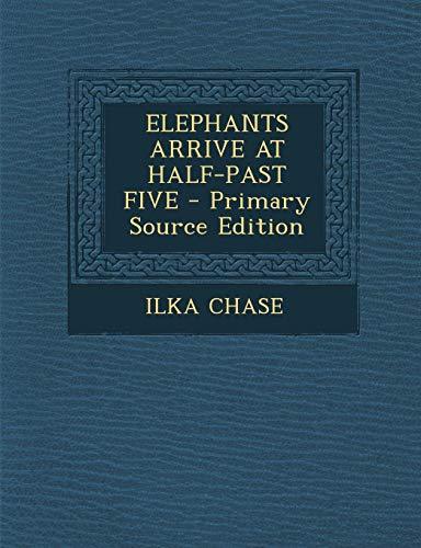9781293034446: ELEPHANTS ARRIVE AT HALF-PAST FIVE