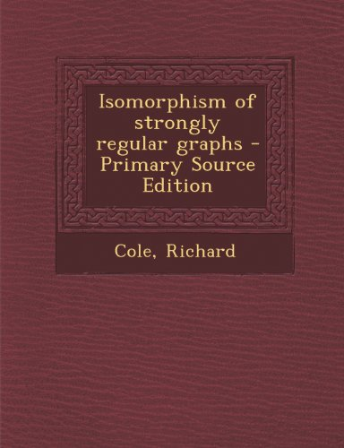 9781293036976: Isomorphism of Strongly Regular Graphs - Primary Source Edition