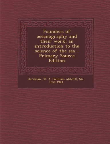 9781293037768: Founders of oceanography and their work; an introduction to the science of the sea