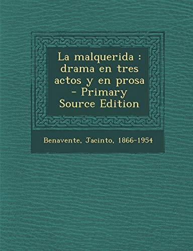 9781293040355: La malquerida: drama en tres actos y en prosa (Spanish Edition)