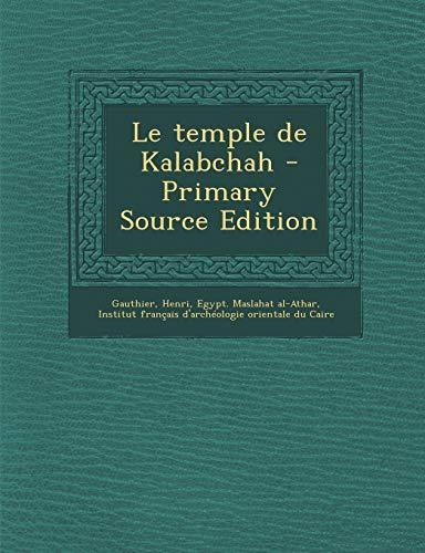 9781293041000: Le Temple de Kalabchah - Primary Source Edition