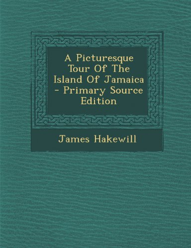 9781293046562: A Picturesque Tour Of The Island Of Jamaica