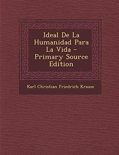 9781293046609: Ideal de La Humanidad Para La Vida - Primary Source Edition