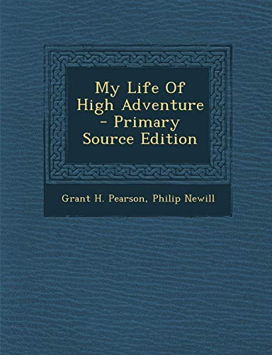 9781293051795: My Life Of High Adventure