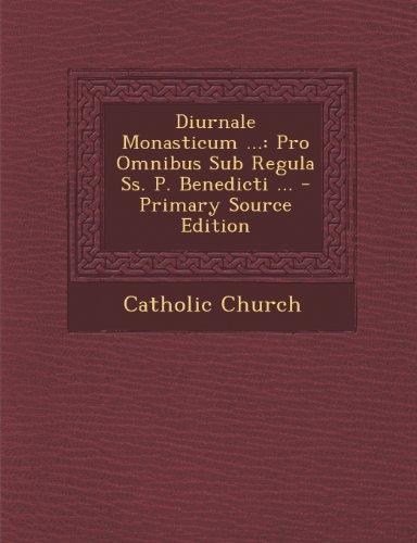 9781293055441: Diurnale Monasticum ...: Pro Omnibus Sub Regula Ss. P. Benedicti ...