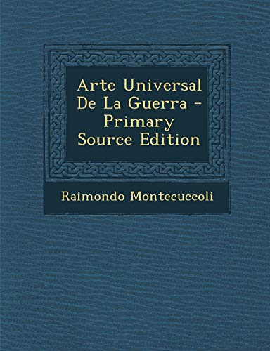 9781293059319: Arte Universal De La Guerra - Primary Source Edition (Spanish Edition)