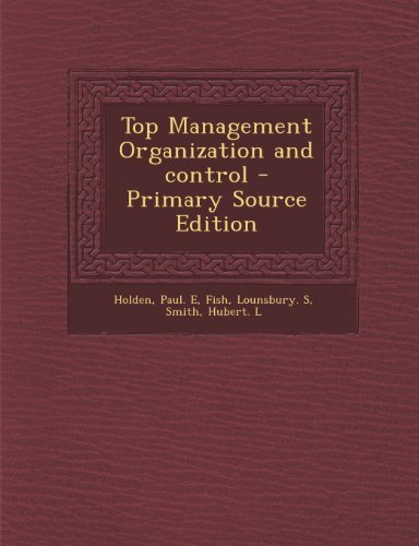 9781293061084: Top Management Organization and control - Primary Source Edition