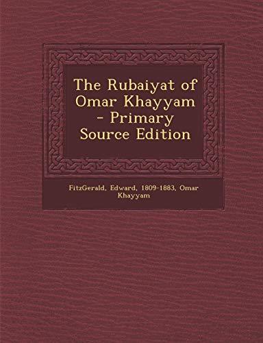 9781293062401: The Rubaiyat of Omar Khayyam - Primary Source Edition
