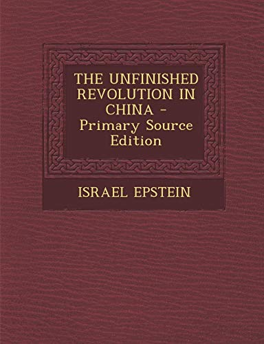9781293062722: THE UNFINISHED REVOLUTION IN CHINA - Primary Source Edition