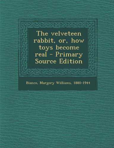9781293063422: The Velveteen Rabbit, Or, How Toys Become Real