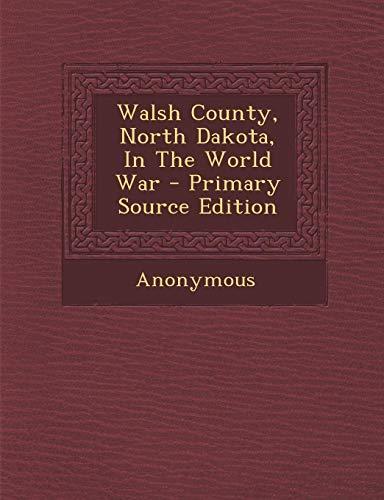 9781293064399: Walsh County, North Dakota, In The World War