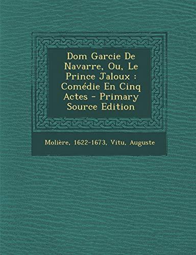 9781293065891: Dom Garcie de Navarre, Ou, Le Prince Jaloux: Comedie En Cinq Actes