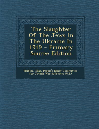 9781293070512: The Slaughter Of The Jews In The Ukraine In 1919