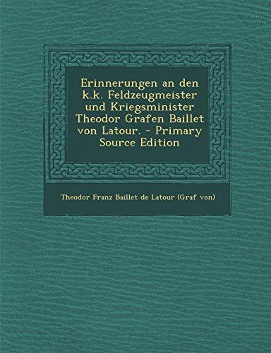 9781293070796: Erinnerungen an den k.k. Feldzeugmeister und Kriegsminister Theodor Grafen Baillet von Latour.