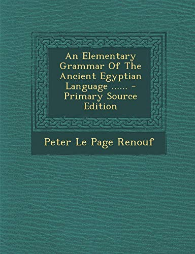 9781293076019: An Elementary Grammar Of The Ancient Egyptian Language ......