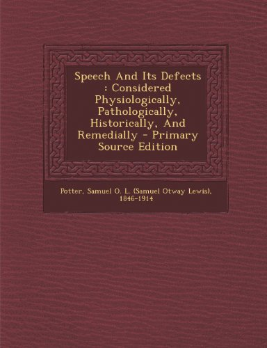 9781293077962: Speech And Its Defects: Considered Physiologically, Pathologically, Historically, And Remedially