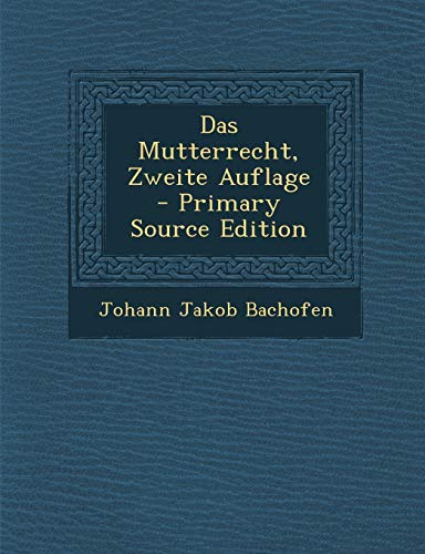 9781293079461: Das Mutterrecht, Zweite Auflage - Primary Source Edition