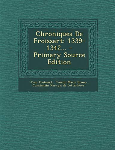 9781293079478: Chroniques de Froissart: 1339-1342...