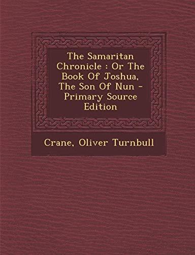 9781293081853: The Samaritan Chronicle: Or The Book Of Joshua, The Son Of Nun
