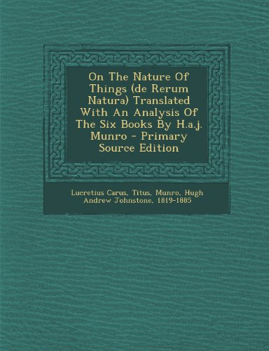 9781293083819: On The Nature Of Things (de Rerum Natura) Translated With An Analysis Of The Six Books By H.a.j. Munro