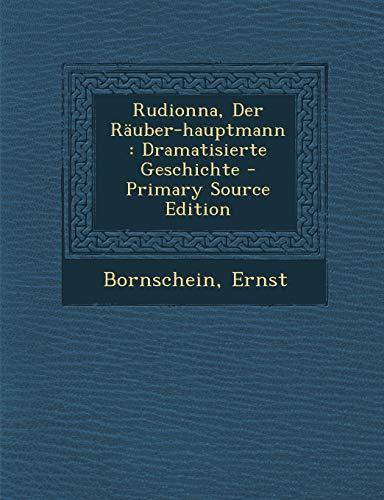 9781293084045: Rudionna, Der Rauber-Hauptmann: Dramatisierte Geschichte - Primary Source Edition