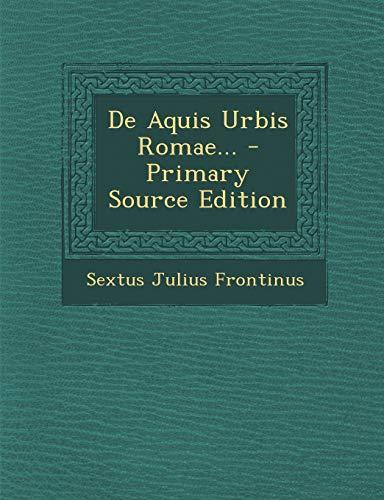 9781293086063: De Aquis Urbis Romae... (Latin Edition)