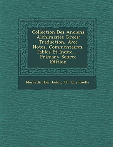 9781293086858: Collection Des Anciens Alchimistes Grecs: Traduction, Avec Notes, Commentaires, Tables Et Index...