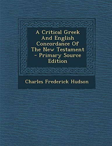 9781293087459: A Critical Greek And English Concordance Of The New Testament