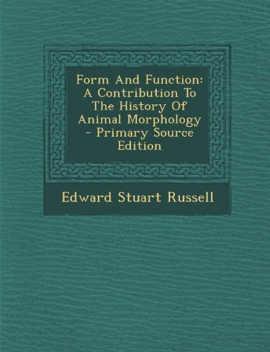 9781293096857: Form And Function: A Contribution To The History Of Animal Morphology - Primary Source Edition