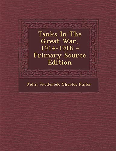 9781293097564: Tanks In The Great War, 1914-1918