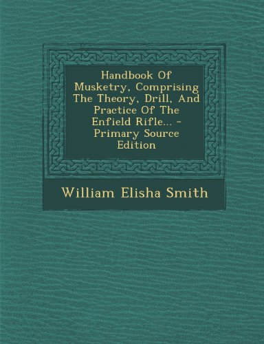 9781293101957: Handbook Of Musketry, Comprising The Theory, Drill, And Practice Of The Enfield Rifle...