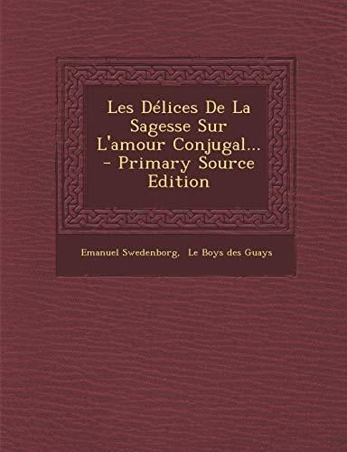 9781293104989: Les Délices De La Sagesse Sur L'amour Conjugal.