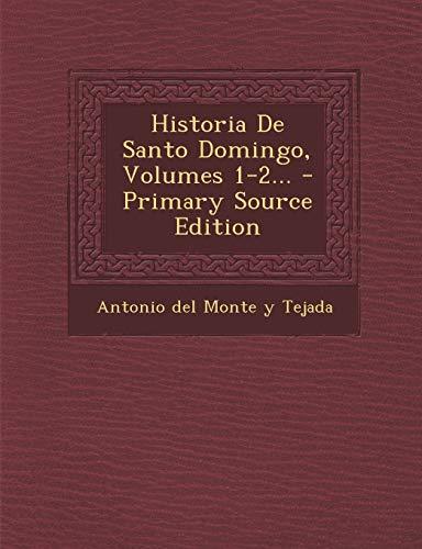 9781293105481: Historia de Santo Domingo, Volumes 1-2... - Primary Source Edition (Spanish Edition)