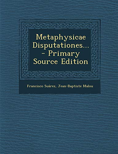 9781293105528: Metaphysicae Disputationes... - Primary Source Edition